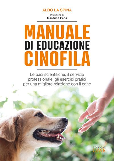 manuale-di-educazione-cinofila-aldo-la-spina